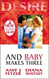 And Baby Makes Three (Silhouette Desire) (0373047568) by Fetzer, Amy J.