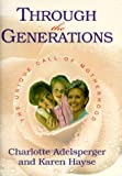 img - for Through the Generations: The Unique Call of Motherhood book / textbook / text book