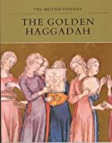 The Golden Haggadah (The British Library manuscripts in colour series)