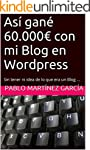 As� gan� 60.000€ con mi Blog e...