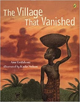 The Village that Vanished: Kadir Nelson: 9780142401903: Amazon.com