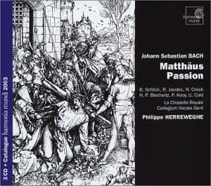 St. Matthew Passion (Herreweghe, Collegium Vocale Gent)