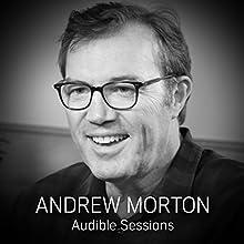 Andrew Morton: Audible Sessions: FREE Exclusive interview Discours Auteur(s) : Laurence Howell Narrateur(s) : Andrew Morton
