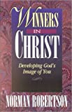 img - for Winners in Christ; Developing God's Image of You book / textbook / text book