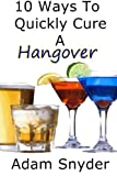 img - for 10 Ways To Quickly Cure A Hangover book / textbook / text book