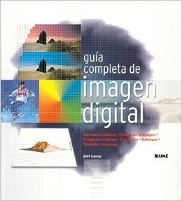 Guía completa de imagen digital: Conceptos básicos. Mejora de imagen