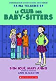 Le Club Des Baby-Sitters: N 3 - Bien Joue, Mary Anne! (French Edition)