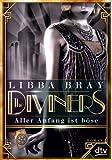 The Diviners - Aller Anfang ist böse: Roman (dtv junior)