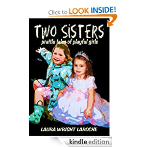 FREE KINDLE BOOK: Two Sisters: prattle tales of playful girls