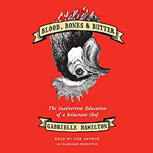 Blood, Bones & Butter Audiobook