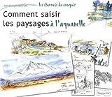 echange, troc Jean-François Galmiche - Comment saisir les paysages à l'aquarelle