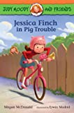 img - for Judy Moody and Friends: Jessica Finch in Pig Trouble (Book #1) book / textbook / text book
