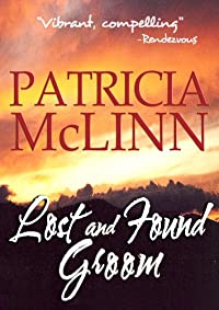 (FREE on 8/22) Lost And Found Groom by Patricia McLinn - http://eBooksHabit.com