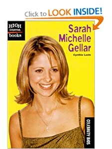 Sarah Michelle Gellar (High Interest Books) by Cynthia Laslo