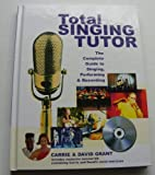Total Singing Tutor - The Complete Guide to Singing, Performing and Recording