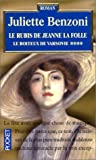 echange, troc Juliette Benzoni - Le boiteux de Varsovie Tome 4 : Le Rubis de Jeanne la Folle
