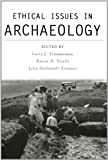 Ethical Issues in Archaeology: 1st (First) Edition