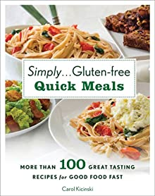 Simply . . . Gluten-free Quick Meals: More Than 100 Great-Tasting Recipes For Good Food Fast
