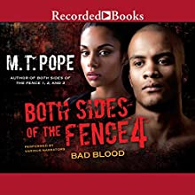 Both Sides of the Fence 4: Bad Blood (       UNABRIDGED) by M. T. Pope Narrated by Karen Pittman, Lisa Smith, Alan Ryder, Adam Alexander