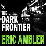 The Dark Frontier | Eric Ambler
