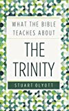 img - for What the Bible Teaches about the Trinity book / textbook / text book