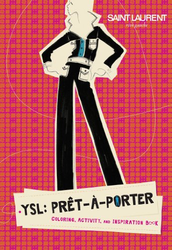 Ysl: Pret-a-porter Coloring & Activity Book: Coloring, Actvity, and Inspiration Book