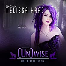 (Un)wise: Judgement of the Six, Book 3 Audiobook by Melissa Haag Narrated by Dana Dae