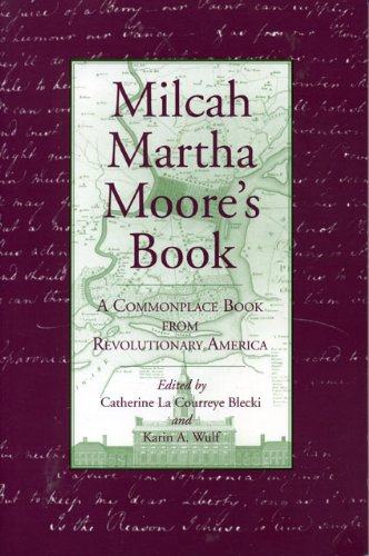 Milcah Martha Moore's Book: A Commonplace Book from Revolutionary America