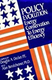 img - for Policy Evolution: Energy Conservation to Energy Efficiency : A Series of Speeches from the Energy Efficiency Forums book / textbook / text book