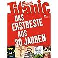 Titanic - Das Erstbeste aus 30 Jahren: Das endgültige Satirebuch