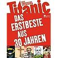 Titanic - Das Erstbeste aus 30 Jahren: Das endg�ltige Satirebuch