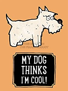 My Dog Thinks I'm Cool 4 Inspiration Quote Picture Art Print Poster Mp5739a