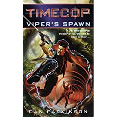 Timecop: Viper's Spawn: (#1) by Dan Parkinson