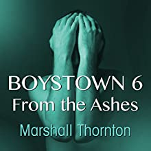 Boystown 6: From The Ashes (       UNABRIDGED) by Marshall Thornton Narrated by Brad Langer