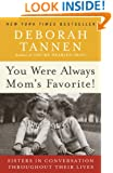 You Were Always Mom's Favorite!: Sisters in Conversation Throughout Their Lives