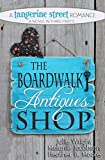 The Boardwalk Antiques Shop (A Tangerine Street Romance Book 2)