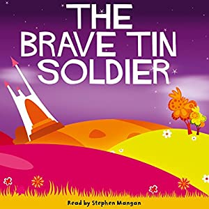 The Brave Tin Soldier | [Hans Christian Andersen]