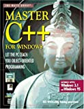 Master C++ for Windows: Let the PC Teach You Object-Oriented Programming (157169000X) by Woollard, Rex