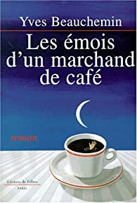 Les �mois d'un marchand de caf� par Yves Beauchemin