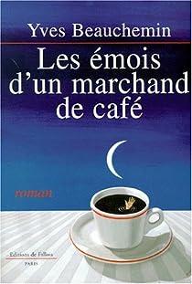 Les Émois d'un marchand de café par Beauchemin