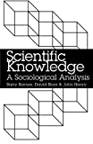img - for Scientific Knowledge: A Sociological Analysis book / textbook / text book