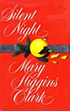 img - for SILENT NIGHT (A NOVEL) BY MARY HIGGINS CLARK (LARGE PRINT) book / textbook / text book
