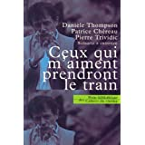 Ceux qui m'aiment prendront le train (French Edition) ~ Dani�le Thompson