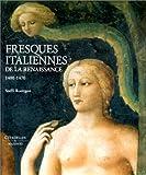 Les Fresques italiennes de la Renaissance, tome 1, 1400-1470 par Roettgen