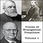 Voices of Evangelical Preachers, Volume 1 | DL Moody,Harry Ironside,Ira Sankey
