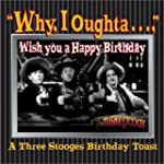 Why, I Oughta . . . Wish You a Happy...