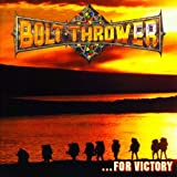 Bolt Thrower ...For Victory (Limited Edition Fdr Vinyl Lp) [VINYL]