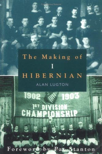 The Making of Hibernian: v. 1