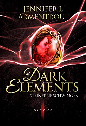Jennifer L. Armentrout - Dark Elements - Steinerne Schwingen