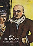 Max Beckmann: Retrospektive (German Edition) (3791306073) by Beckmann, Max